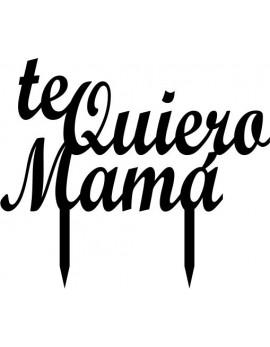 TOPPER TE QUIERO MAMÁ